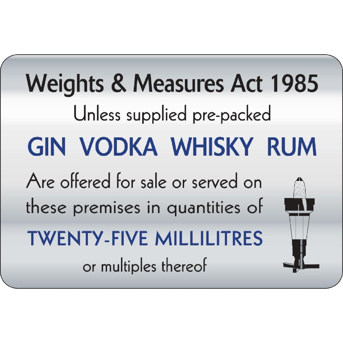 W317 - 25ml Weights & Measures Act Sign